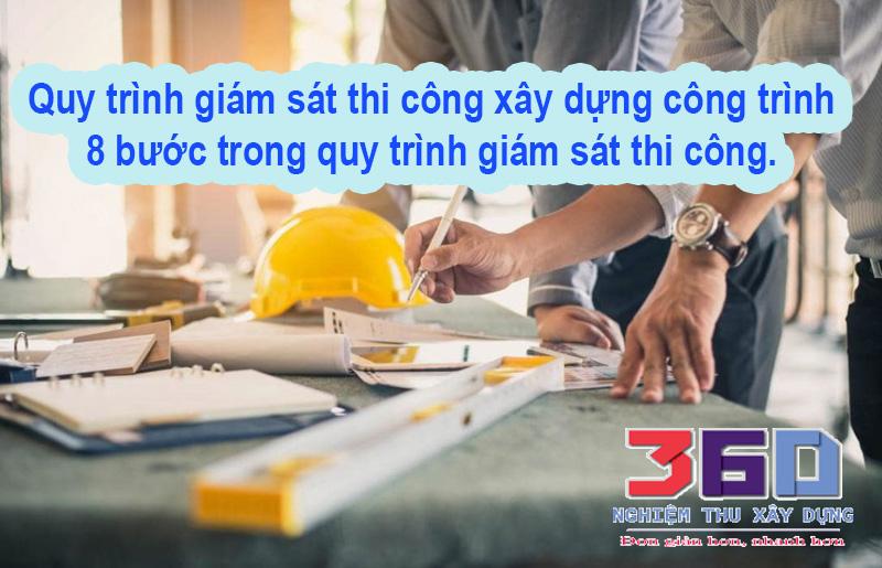 Quy trình giám sát thi công xây dựng công trình, 8 bước trong quy trình giám sát thi công