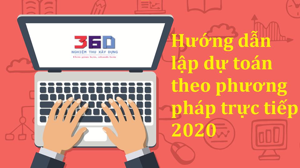 Hướng dẫn lập dự toán THEO PHƯƠNG PHÁP TRỰC TIẾP mới nhất 2020