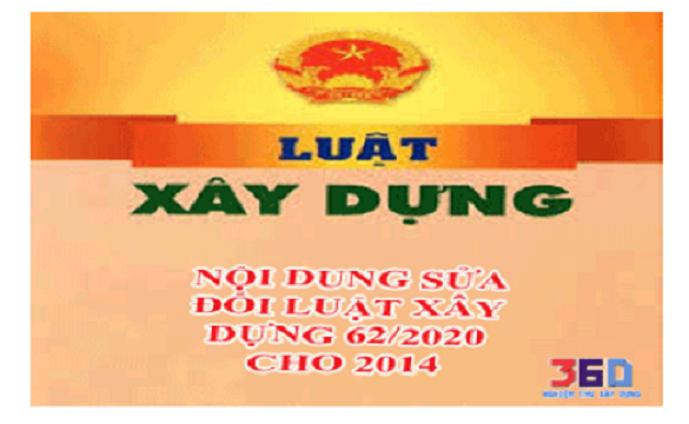 Nội dung mới của Luật xây dựng số 62/2020/QH14 sửa đổi, bổ sung một số điều của Luật Xây dựng 2014