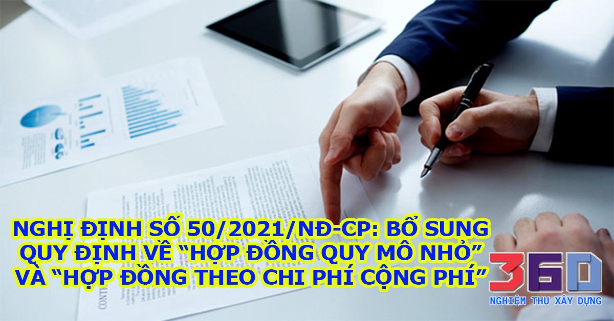 """NĐ số 50/2021/NĐ-CP: Bổ sung quy định về """"hợp đồng quy mô nhỏ"""" và """"hợp đồng theo chi phí cộng phí"""""""