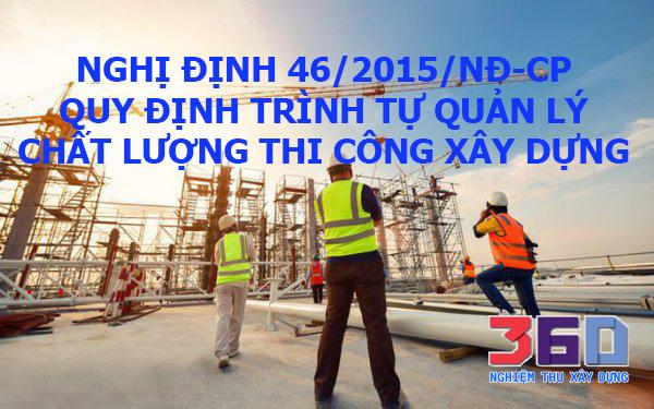 Nghị định 46/2015/NĐ-CP quy định trình tự quản lý chất lượng thi công xây dựng