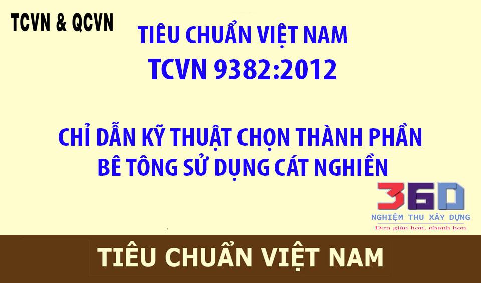TCVN 9382:2012  CHỈ DẪN KỸ THUẬT CHỌN THÀNH PHẦN BÊ TÔNG SỬ DỤNG CÁT NGHIỀN
